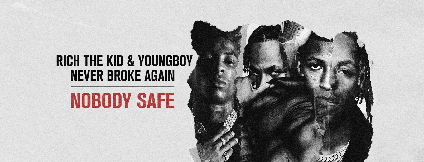 Nobody Safe by Rich The Kid & YoungBoy Never Broke Again