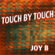 Touch By Touch - Joy B