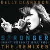 Stronger What Doesnt Kill You The Remixes