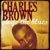 Charles Brown Sings the Blues