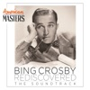 Bing Crosby Rediscovered The Soundtrack American Masters