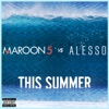 This Summer Maroon 5 vs Alesso Single