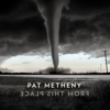 Pat Metheny - From This Place  artwork