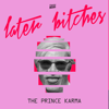 Later Bitches - The Prince Karma mp3