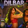 Dilbar From Satyameva Jayate - Neha Kakkar, Dhvani Bhanusali, Ikka & Tanishk Bagchi mp3