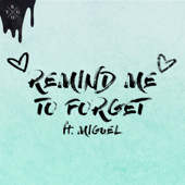 Remind Me to Forget - Kygo & Miguel
