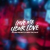Give Me Your Love Single