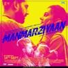 Manmarziyaan Original Motion Picture Soundtrack