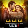 La La La From Baazaar Single