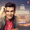 Dil Buddhu Single