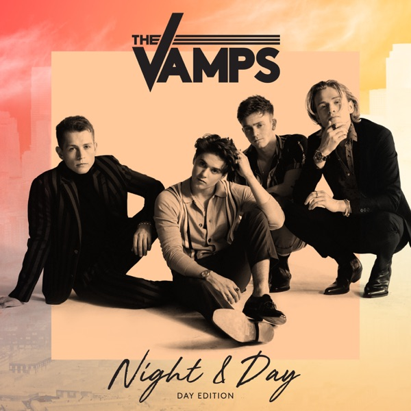 Download The Vamps – Night & Day (Day Edition) [iTunes] [2018] [EDM RG] Torrent
