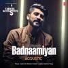 Badnaamiyan Acoustic From T Series Acoustics Single