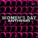 Women s Day Anthems