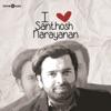 I Love Santhosh Narayanan