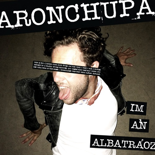 (House) AronChupa - I'm an Albatraoz - 2014, MP3, 320 kbps