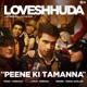 Peene Ki Tamanna From Loveshhuda Single