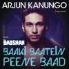 Baaki Baatein Peene Baad Shots feat Badshah Single