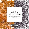 Good Intentions feat BullySongs Remixes Single