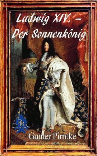 Ludwig XIV. – Der Sonnenkönig