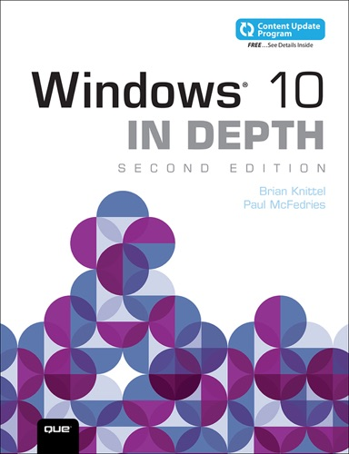 Windows 10 In Depth (includes Content Update Program), 2/e