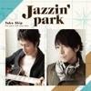 オリジナル曲|Jazzin'park