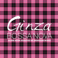 GINZA BOSSA NOVA