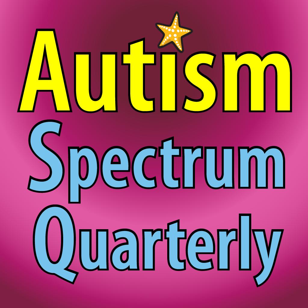 Autism Spectrum Quarterly, the Magajournal®