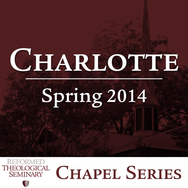 Spring 2014 RTS Charlotte Chapel Messages