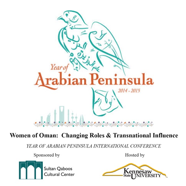 Year of Arabian Peninsula International Conference: Women of Oman: Changing Roles & Transnational Influence