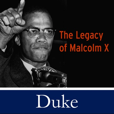The Legacy of Malcolm X:Duke Islamic Studies Center, Asian & Middle Eastern Studies, Department of Religious Stuides, African and African American Studies, Carolina Center for the Study of the Middle East and Muslim Civiilizations