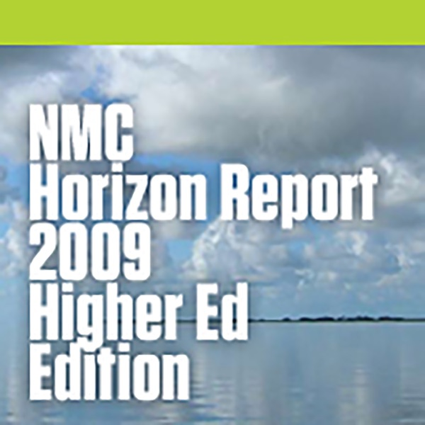NMC Horizon Report > 2009 Higher Ed Edition