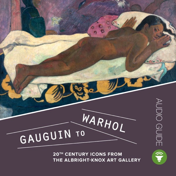 Gauguin to Warhol: 20th Century Icons from the Albright-Knox Art Gallery