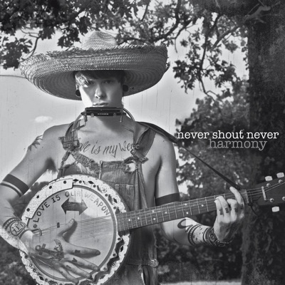Harmony - Never Shout Never