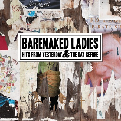 Hits from Yesterday & the Day Before - Barenaked Ladies