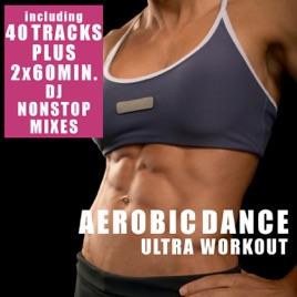 Aerobic Dance - Ultra Workout (incl  2 Nonstop DJ Mixes) by Various Artists