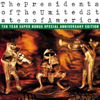 The Presidents of the United States of America - The Presidents of the United States of America (10th Aniversary Edition) artwork