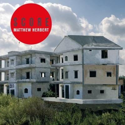 Score - Matthew Herbert