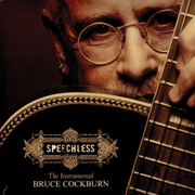 Speechless - Bruce Cockburn - Bruce Cockburn