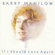 If I Should Love Again - Barry Manilow - Barry Manilow