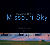 Beyond The Missouri Sky (Short Stories)-Charlie Haden & Pat Metheny
