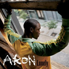 Akon lonely mp3 free download.