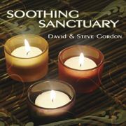 Soothing Sanctuary - David & Steve Gordon - David & Steve Gordon