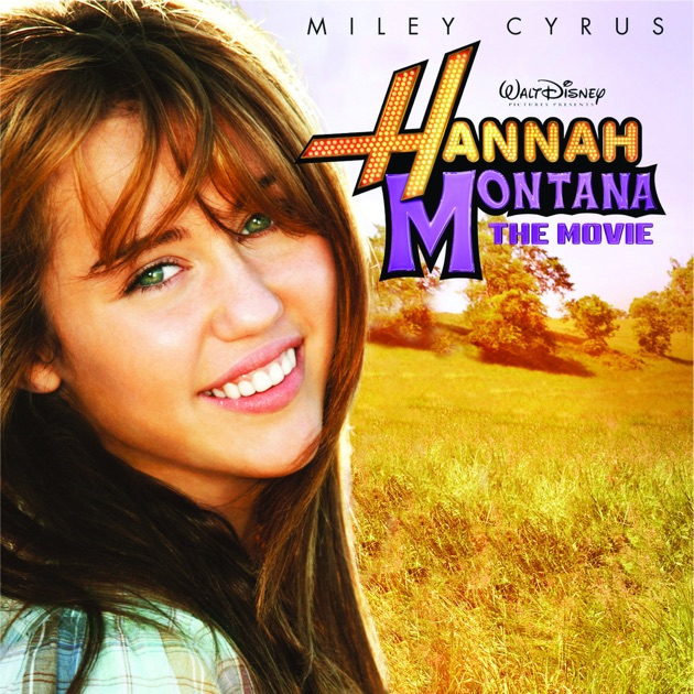 Hannah Montana: The Movie (Original Motion Picture Soundtrack) by Hannah Montana on Apple Music