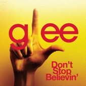 Glee Cast - Don't Stop Believin' (Glee Cast Version)