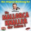 Die Mallorca-Knaller der Saison! (Der original Bierkönig DJ Chriss Tuxi präsentiert)