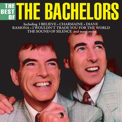 The Best of the Bachelors (Digitally Remastered) - The Bachelors