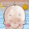 Lovely Sleepy Baby and the Sea - Raimond Lap