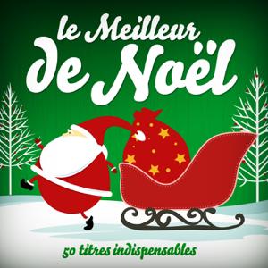 Multi-interprètes - Le meilleur de Noël : Les 50 plus belles chansons de Noël