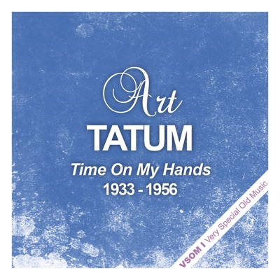 Time On My Hands (1933 - 1956) - Art Tatum