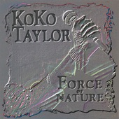 Koko Taylor - Nothing Takes The Place Of You